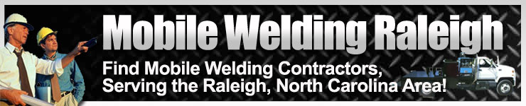 Mobile Welding in Raleigh North Carolina. Find Mobile Welding Contractors and Mobile Welding Companies serving in or near Raleigh NC Area.